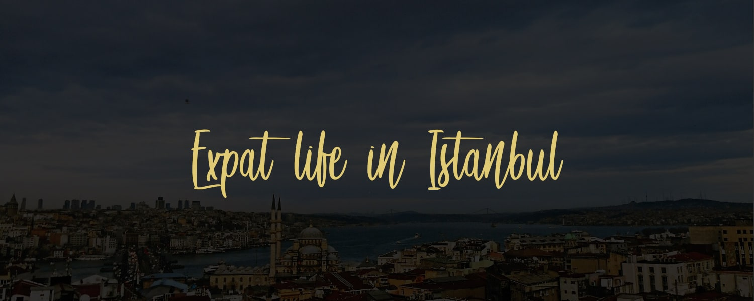 Expat Life in Istanbul